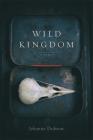Wild Kingdom: Poems Cover Image