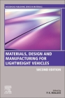 Materials, Design and Manufacturing for Lightweight Vehicles (Woodhead Publishing in Materials) Cover Image