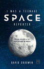 I Was a Teenage Space Reporter: From Apollo 11 to Our Future in Space Cover Image