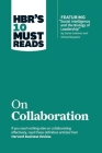 Hbr's 10 Must Reads on Collaboration (with Featured Article Social Intelligence and the Biology of Leadership, by Daniel Goleman and Richard Boyatzis) Cover Image