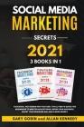 SOCIAL MEDIA MARKET SECRETS 3 Books in 1 - Facebook, Instagram and Youtube, The Ultimate Guide For Beginners to Master Advertising, Grow your Audience Cover Image
