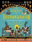 The Secrets of Tutankhamun: Egypt's Boy King and His Incredible Tomb Cover Image