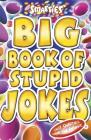 Smarties Big Book of Stupid Jokes Cover Image
