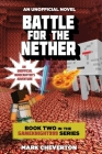 Battle for the Nether: Book Two in the Gameknight999 Series: An Unofficial Minecrafter's Adventure Cover Image