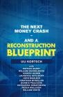 The Next Money Crash-And a Reconstruction Blueprint Cover Image