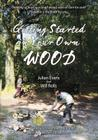 Getting Started in Your Own Wood Cover Image
