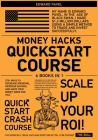 Money Hacks QuickStart Course [6 in 1]: 275+ Ways to Decrease Spending, Increase Savings, and Make Your Money Work for You! Cover Image