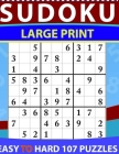 Sudoku Large Print Easy to hard: Large Print Sudoku Puzzle Book For Adults & Seniors With 107Hard Sudoku Puzzles Cover Image