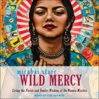 Wild Mercy: Living the Fierce and Tender Wisdom of the Women Mystics Cover Image