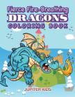 Fierce Fire-Breathing Dragons Coloring Book Cover Image