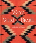Water, Wind, Breath: Southwest Native Art in the Barnes Foundation Cover Image
