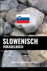 Slowenisch Vokabelbuch: Thematisch Gruppiert & Sortiert Cover Image