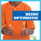 Being Optimistic (Building Character) Cover Image