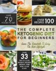 Ketogenic Diet: The Complete Ketogenic Diet Cookbook for Beginners - Learn the Essentials to Living the Keto Lifestyle - Lose Weight, Cover Image
