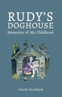 Rudy's Doghouse: Memories of My Childhood Cover Image