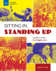 Sitting In, Standing Up: Leaders of the Civil Rights Era Cover Image