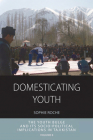 Domesticating Youth: Youth Bulges and Their Socio-Political Implications in Tajikistan (Integration and Conflict Studies #8) Cover Image