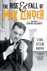 The Rise & Fall of Max Linder: The First Cinema Celebrity Cover Image