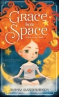 Grace from Space: A Race to Save Earth (Dream Catcher #1) Cover Image