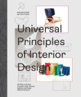 Universal Principles of Interior Design: 100 Ways to Develop Innovative Ideas, Enhance Usability, and Design Effective Solutions (Rockport Universal) Cover Image