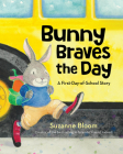 Bunny Braves the Day: A First-Day-of-School Story Cover Image