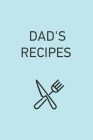 Dad's Recipes Notebook. Family Recipe Book. Gift for Dad. Father's birthday gift Cover Image