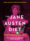 The Jane Austen Diet: Austen's Secrets to Food, Health, and Incandescent Happiness Cover Image