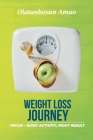 Weight Loss Journey: Focus - Right Activity, Right Result Cover Image
