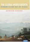 The Global Wordsworth: Romanticism Out of Place (Transits: Literature, Thought & Culture 1650-1850) Cover Image