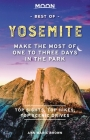 Moon Best of Yosemite: Make the Most of One to Three Days in the Park (Travel Guide) Cover Image
