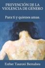 Prevención de la Violencia de Género: Para ti y quienes amas. Cover Image