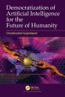 Democratization of Artificial Intelligence for the Future of Humanity Cover Image