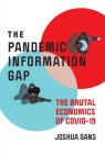 The Pandemic Information Gap: The Brutal Economics of COVID-19 Cover Image