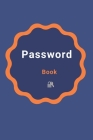 Password Book: Password Logbook, Password Manager with Alphabetical Tabs, Internet Address and Password Keeper, Password Internet Org Cover Image