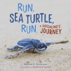 Run, Sea Turtle, Run: A Hatchling's Journey Cover Image
