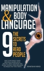 Manipulation and Body Language: The 9 Secrets to Read People. How to Recognize Covert Emotional Manipulation, Spot NLP, Detect Deception, and Defend Y Cover Image