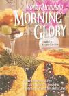 Rocky Mountain Morning Glory: Memorable Breakfast Recipes from the Region's Favorite Bed and Breakfast Inns Cover Image