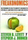 Freakonomics: Un Economista Politicamente Incorrecto Explora El Lado Oculta de Lo Que Nos Afecta Cover Image