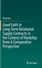 Good Faith in Long-Term Relational Supply Contracts in the Context of Hardship from a Comparative Perspective Cover Image