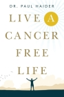 Live a Cancer Free Life Cover Image
