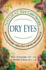 Natural Eye Care Series: Dry Eyes: Dry Eye Cover Image