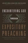Encountering God through Expository Preaching: Connecting God's People to God's Presence through God's Word Cover Image