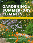 Gardening in Summer-Dry Climates: Plants for a Lush, Water-Conscious Landscape Cover Image
