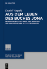 Aus Dem Leben Des Buches Jona: Rezeptionswissenschaftliche Methodik Und Innerjüdischer Rezeptionsdiskurs (Studies of the Bible and Its Reception (Sbr) #17) Cover Image