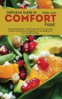 Definitive Guide to Comfort Food: The Ultimate Guide to the Very Best Comfort Food Recipes for Beginners to Lose Weight and Live a Healthy Lifestyle Cover Image