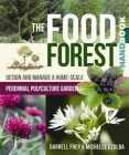 The Food Forest Handbook: Design and Manage a Home-Scale Perennial Polyculture Garden Cover Image