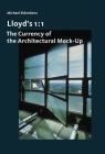 Lloyd's 1 : 1: The Currency of the Architectural Mock-Up (Architectural Knowledge) Cover Image