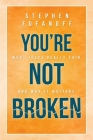 You're Not Broken: What Jesus Really Said and Why it Matters Cover Image