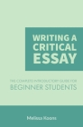 Writing a Critical Essay: The Complete Introductory Guide to Writing a Critical Essay for Beginner Students Cover Image