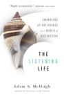 The Listening Life: Embracing Attentiveness in a World of Distraction Cover Image